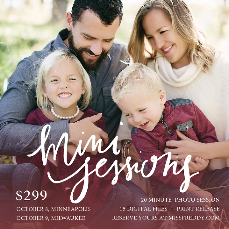 Woohoo! Miss Freddy is offering Midwest mini sessions this fall in Minneapolis & Milwaukee! Get updated family photos at a great price. Reserve yours now!