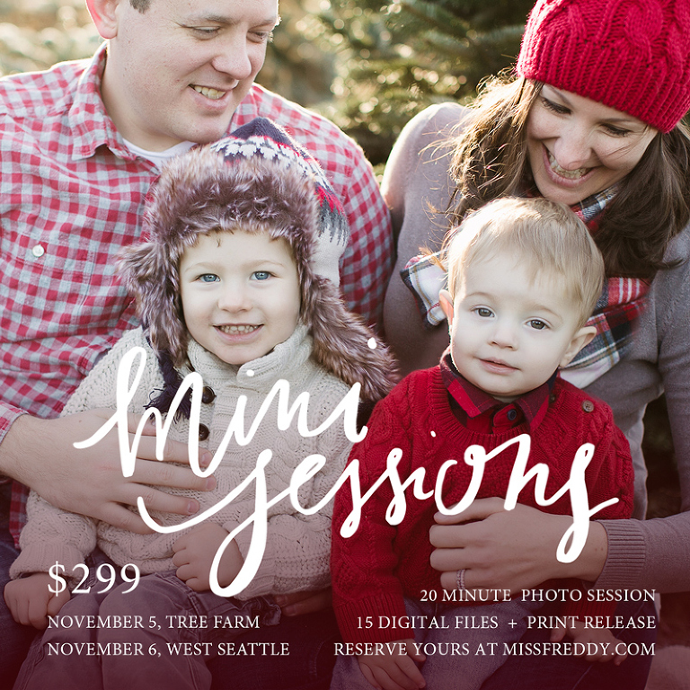 Woohoo! Miss Freddy is offering more Seattle mini sessions!! Get updated family photos at a great price. Reserve yours now!